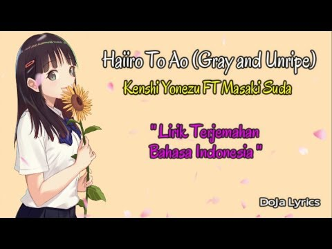 Lagu Japan Mellow   Haiiro To Ao (Gray And Unripe) Cover By Kobasolo & Harutya   Lirik & Terjemahan