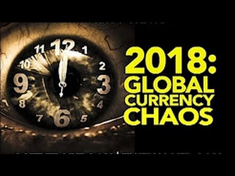 2018: THE YEAR OF ROTHSCHILD INDUCED GLOBAL CURRENCY CHAOS?