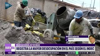 Indec: Gran San Miguel de Tucumán registra la mayor desocupación en el país