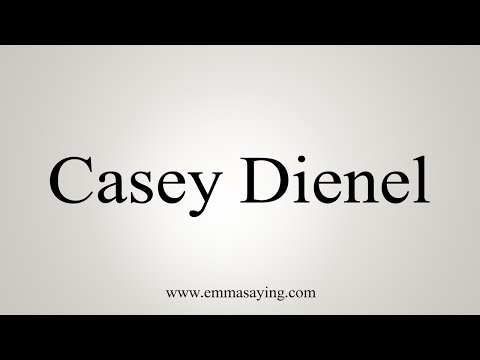 How to Pronounce Casey Dienel