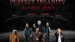 Eminem, 2Pac, Tech N9ne & Disturbed - Perfect Insanity [Rap/Rock REMIX]