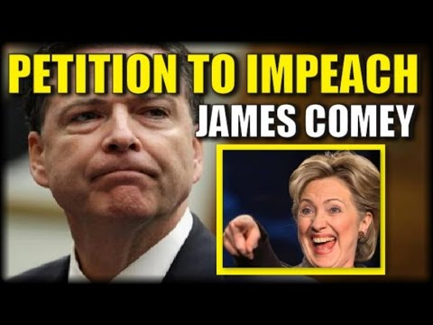 NEW PETITION DECLARES IT'S TIME TO IMPEACH DISGRACED FBI DIRECTOR JAMES COMEY
