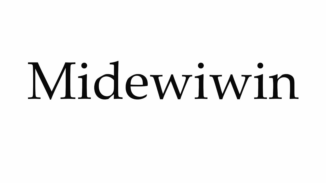 How to pronounce midewiwin pronunciation guide