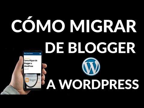 ¿Cómo Migrar de Blogger a WordPress?