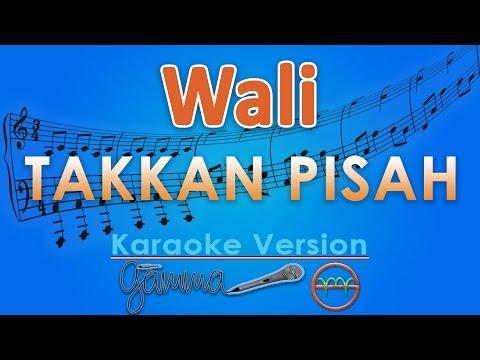 Wali - Takkan Pisah (Karaoke Tanpa Vokal) by GMusic