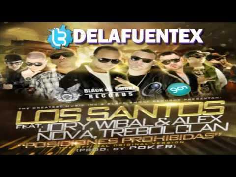 Los Santos Ft  Nova Y Jory, Wibal Y Alex Y Trebol Clan   Posiciones Prohibidas @DELAFUENTEX