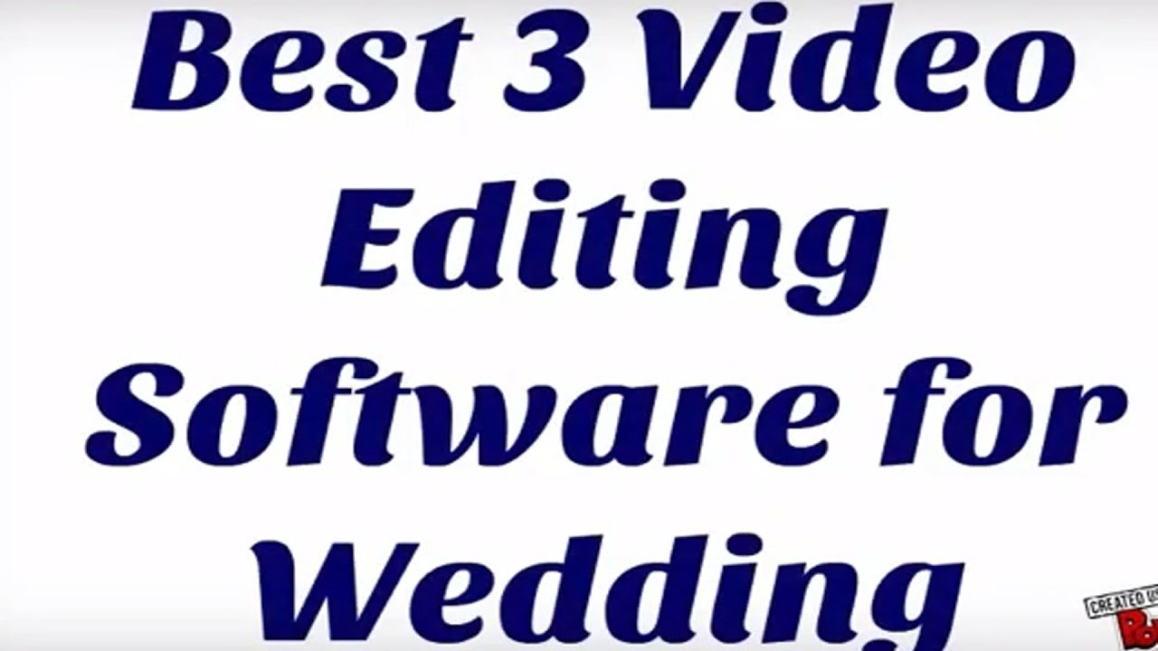 Best 3 Video Editing For Wedding