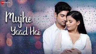 Mujhe Yaad Hai - Official Music Video | Yasser Desai | Kunwar Naveen Singh & Shalini Chauhan