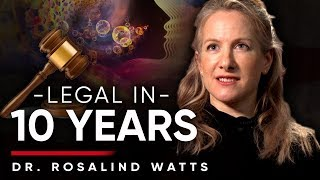 THERE ARE NO SIDE EFFECTS: Why Psychedelics Should Be Legal - Dr Rosalind Watts | London Real