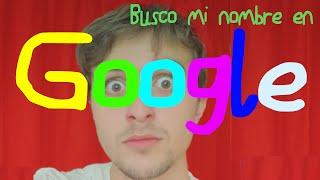 Busco mi nombre en Google y...
