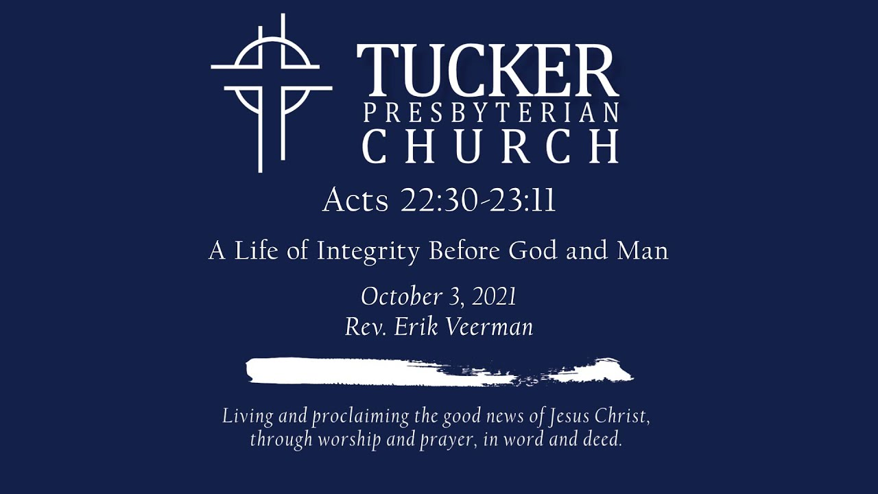 A Life of Integrity Before God and Man (Acts 22:30-23:11)