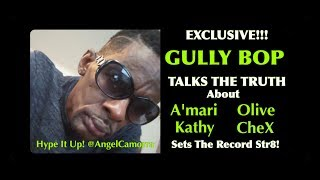 """GULLY BOP """"TALKS THE TRUTH"""" EXCLUSIVELY WITH ANGEL CAMORRA ©  Sept 14th 2017©"""