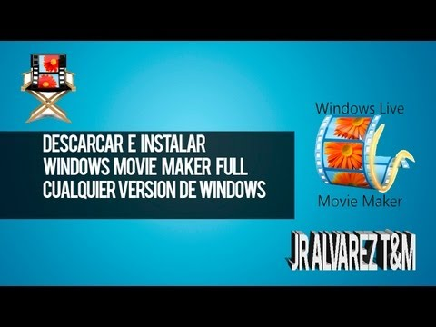 Instalar Windows Movie Maker Windows 8, 8.1, 7, Vista Full Español ...