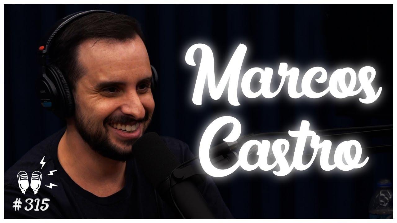 MARCOS CASTRO - Flow Podcast #315