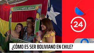 Reportajes 24: ¿ Cómo es ser boliviano en Chile?