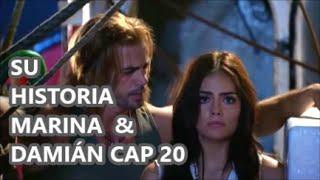 SU HISTORIA MARINA & DAMIÁN CAP 20