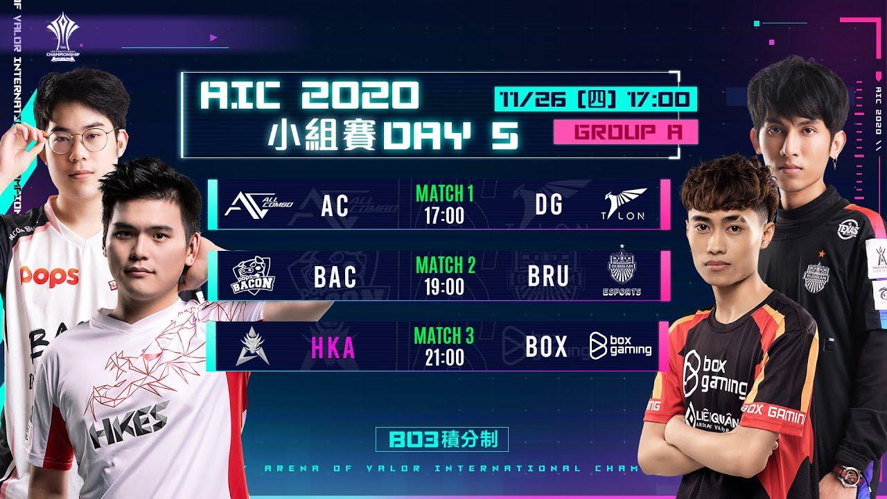 AIC 2020   小組賽 A組 Day5  2020/11/26 15:00《Garena 傳說對決》