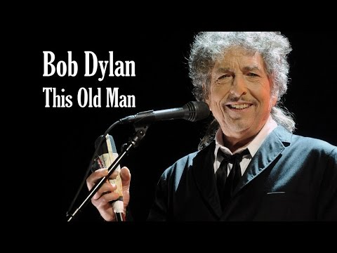 "Bob Dylan  ""This Old Man"""
