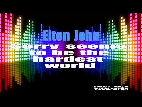 Elton John - Sorry Seems To Be the Hardest Word (Karaoke Version) with Lyrics HD Vocal-Star Karaoke