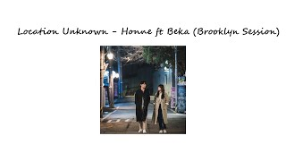 ♪ ` Location Unknown - HONNE ◐ ft BEKA (Brooklyn Session) ♪ ` One Hour Version