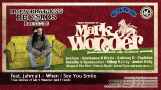 Mark Wonder feat. Jahmali - When I See You Smile