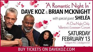 A Romantic Night In with Dave Koz, Brian McKnight & Shelea - A Valentine's Livestream Concert