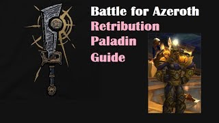 Battle for Azeroth 8.0.1 Retribution Paladin PVE Guide