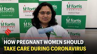 How pregnant women should take care during Coronavirus