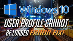 """How to Fix """"User Profile Cannot Be Loaded"""" in Windows 10 - [2020 Solution]"""