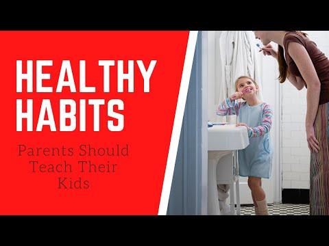 Healthy Habits Parents Should Teach Their Kids