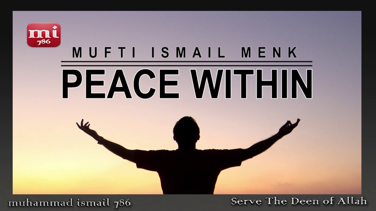 Mufti Ismail Menk - Peace Within