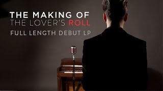 """The Making of """"ROLL"""" Debut Album From the Lovers"""