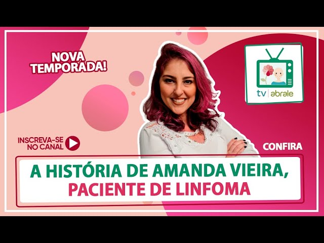 História da Amanda, paciente de linfoma de Hodgkin