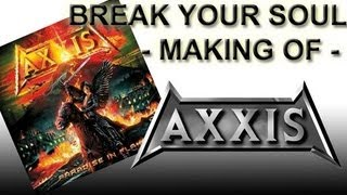 Watch Axxis Break Your Soul video