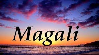 Magali, significado y origen del nombre