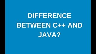 Differences between c++ and java?