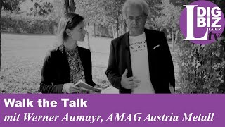 Walk the Talk mit Werner Aumayr, AMAG