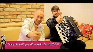 #7 Z akordeonem u Gwiazd - Zespół FOCUS - Zbyszek Perkowski