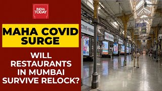 Covid Crushes Maharashtra \u0026 Covid: Will Restaurants Survive Relock? Experts Respond | India Today