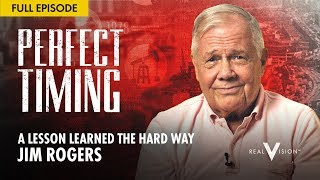 A Lesson Learned the Hard Way (w/ Jim Rogers) | Perfect Timing