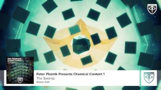 Peter Plaznik pres. Chemical Content 1 - The Swamp (Radio Edit)