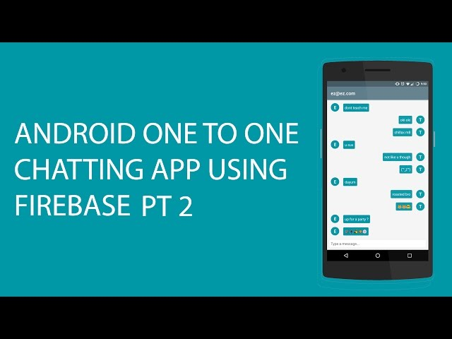 ANDROID ONE TO ONE CHATTING APP USING FIREBASE PT 2