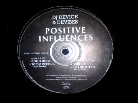 DJ Device & Devibes - Positive Influences