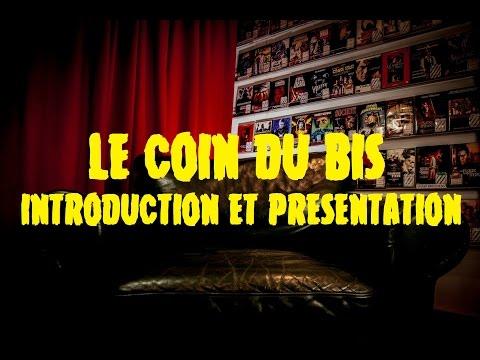 le-coin-du-bis-#0---introduction-et-présentation