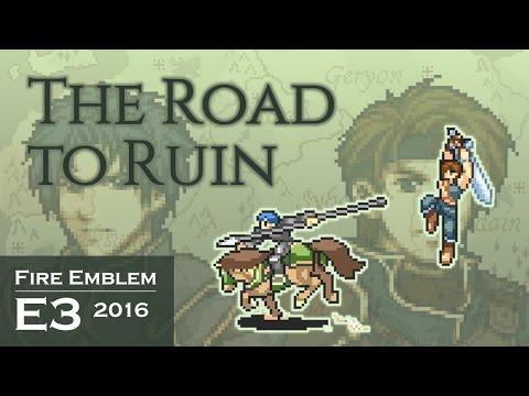 Fire Emblem E3 2016: The Road To Ruin