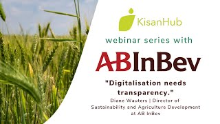 KisanHub speaks with Diane Wauters from AB InBev | Webinar series #4 Highlights version