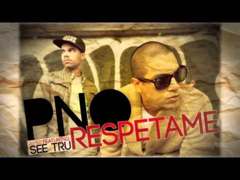 PNO - Respetame - Ft. See Tru