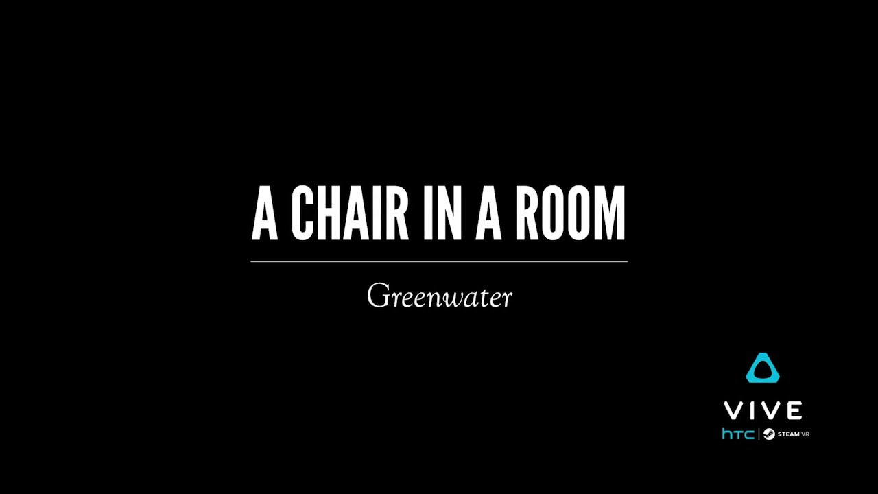 A Chair In A Room: Greenwater   Official Gameplay Teaser (HTC Vive)    YouTube
