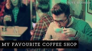 My Favourite Coffee Shop | Steve Booker Thumbnail