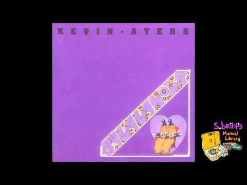 """Kevin Ayers """"Oh! Wot A Dream"""""""